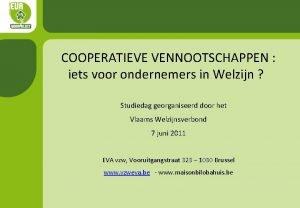 COOPERATIEVE VENNOOTSCHAPPEN iets voor ondernemers in Welzijn Studiedag