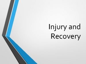 Injury and Recovery Exercise Injuries Acute injury happens