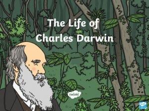 Who Was Charles Darwin Charles Darwin was born