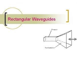 Rectangular Waveguides Waveguide components Rectangular waveguide Waveguide bends