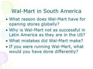 WalMart in South America What reason does WalMart