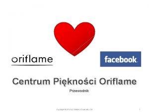 Centrum Piknoci Oriflame Przewodnik Copyright 2010 by Oriflame