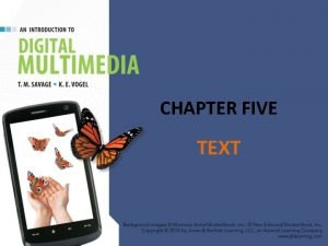 CHAPTER FIVE TEXT CHAPTER HIGHLIGHTS Text tradition Codes