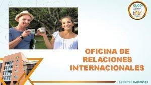 OFICINA DE RELACIONES INTERNACIONALES VISIBILIDAD NACIONAL E INTERNACIONAL