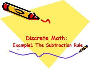 Discrete Math Example 1 The Subtraction Rule Example