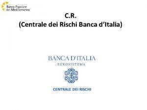 C R Centrale dei Rischi Banca dItalia ISTRUTTORIA