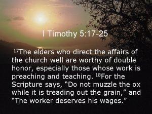 I Timothy 5 17 25 17 The elders