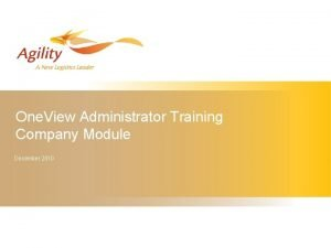 One View Administrator Training Company Module December 2010