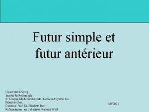 Futur simple et futur antrieur Universitt Leipzig Institut