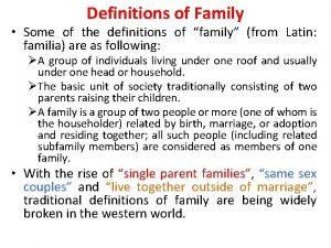 Definitions of Family Some of the definitions of