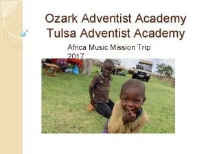 Ozark Adventist Academy Tulsa Adventist Academy Africa Music