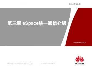 Security Level e Space www huawei com HUAWEI