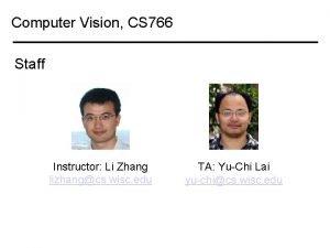 Computer Vision CS 766 Staff Instructor Li Zhang