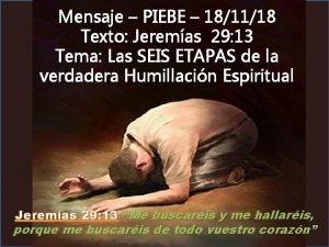 Mensaje PIEBE 181118 Texto Jeremas 29 13 Tema