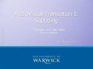 Audiovisual Translation I Subtitling Translation and Mass Media