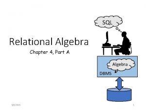 SQL Relational Algebra Chapter 4 Part A Algebra