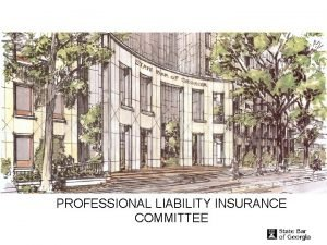 PROFESSIONAL LIABILITY INSURANCE COMMITTEE Committee Members Christopher Twyman