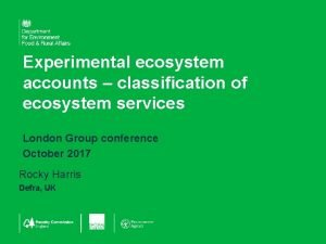 Experimental ecosystem accounts classification of ecosystem services London
