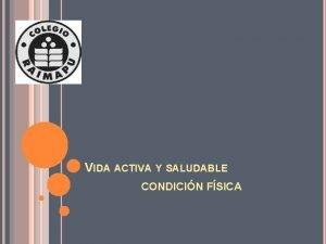 VIDA ACTIVA Y SALUDABLE CONDICIN FSICA ESTRUCTURA DE