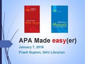 APA Made easyer January 7 2019 Preeti Gupton