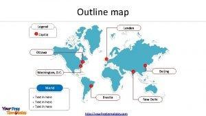 Outline map Legend London Capital Ottawa Beijing Washington