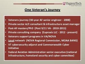 One Veterans Journey Veterans journey 30 year AF