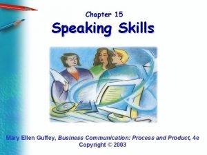 Chapter 15 Speaking Skills Mary Ellen Guffey Business
