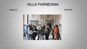 VILLA FARNESINA Classe III E 16022016 Storia e