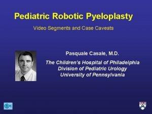 Pediatric Robotic Pyeloplasty Video Segments and Case Caveats
