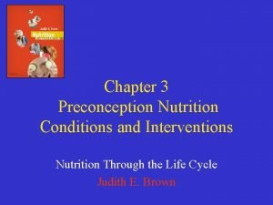 Chapter 3 Preconception Nutrition Conditions and Interventions Nutrition