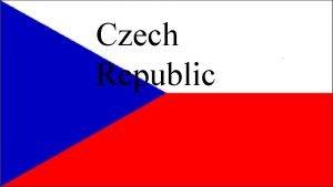Czech Republic The Czech Republic is a member