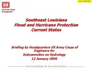 UNCLASSIFIED US Army Corps of Engineers Southeast Louisiana