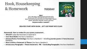Hook Housekeeping Homework TUESDAY Week 7 Start a