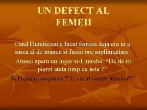 UN DEFECT AL FEMEII Cand Dumnezeu a facut