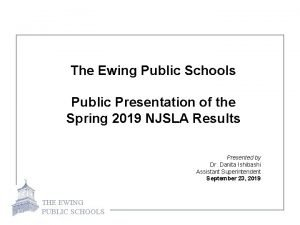 The Ewing Public Schools Public Presentation of the