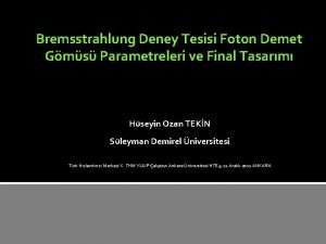 Bremsstrahlung Deney Tesisi Foton Demet Gms Parametreleri ve