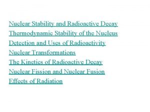 Nuclear Stability and Radioactive Decay Thermodynamic Stability of