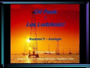 Oil Peak i Los Ludzkoci Rozdzia 5 Analogie