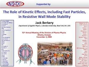 NSTX Supported by The Role of Kinetic Effects