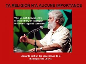 TA RELIGION NA AUCUNE IMPORTANCE Voici un bref