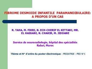 FIBROME DESMOIDE INFANTILE PARAMANDIBULAIRE A PROPOS DUN CAS