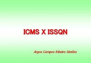 ICMS X ISSQN Argos Campos Ribeiro Simes COLOCAO