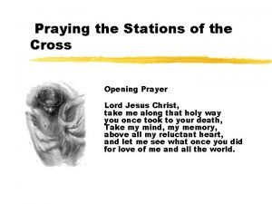 Praying the Stations of the Cross Opening Prayer