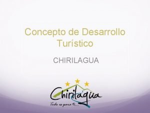 Concepto de Desarrollo Turstico CHIRILAGUA Informacin de Municipio