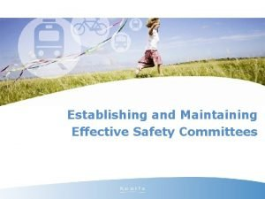 Establishing and Maintaining Effective Safety Committees Safety Committees