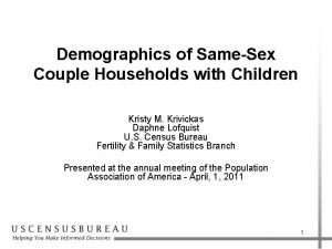 Demographics of SameSex Couple Households with Children Kristy