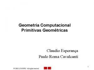 Geometria Computacional Primitivas Geomtricas Claudio Esperana Paulo Roma