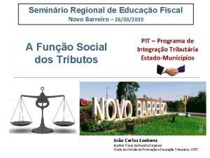 Seminrio Regional de Educao Fiscal Novo Barreiro 26092019