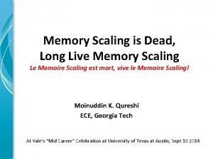 Memory Scaling is Dead Long Live Memory Scaling
