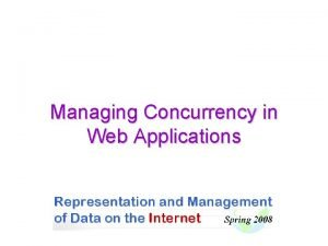 Managing Concurrency in Web Applications Intersection of Concurrent
